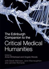 The Edinburgh Companion to the Critical Medical Humanities - Edinburgh Scholarship Online