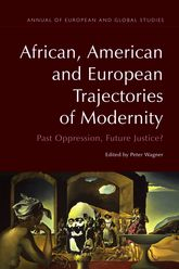 African, American and European Trajectories of Modernity: Past Oppression, Future Justice?