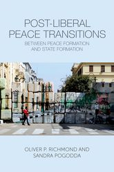 Post-Liberal Peace TransitionsBetween Peace Formation and State Formation