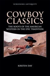 Cowboy Classics – The Roots of the American Western in the Epic Tradition - Edinburgh Scholarship Online