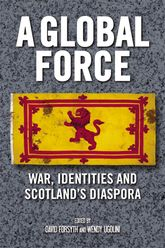 A Global ForceWar, Identities and Scotland's Diaspora