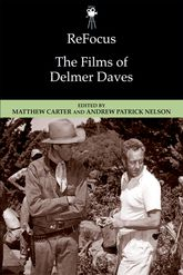 ReFocus: The Films of Delmer Daves$
