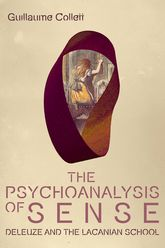 The Psychoanalysis of Sense – Deleuze and the Lacanian School - Edinburgh Scholarship Online