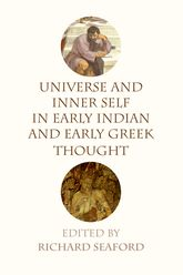 Universe and Inner Self in Early Indian and Early Greek Thought$