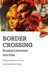Border CrossingRussian Literature into Film$