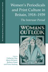 Women's Periodicals and Print Culture in Britain, 1918-1939The Interwar Period$
