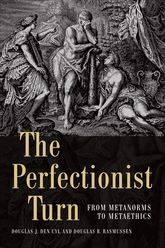 The Perfectionist TurnFrom Metanorms to Metaethics