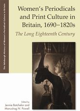 Women's Periodicals and Print Culture in Britain, 1690-1820s – The Long Eighteenth Century - Edinburgh Scholarship Online