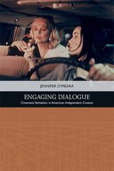 Engaging DialogueCinematic Verbalism in American Independent Cinema