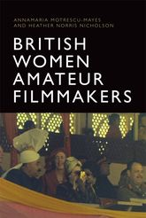 British Women Amateur Filmmakers: National Memories and Global Identities