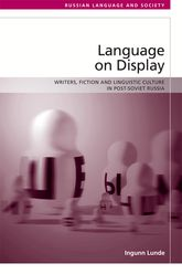 Language on Display – Writers, Fiction and Linguistic Culture in Post-Soviet Russia - Edinburgh Scholarship Online