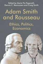 Adam Smith and Rousseau – Ethics, Politics, Economics - Edinburgh Scholarship Online