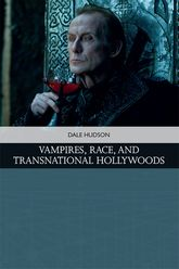 Vampires, Race, and Transnational Hollywoods