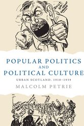Popular Politics and Political CultureUrban Scotland, 1918-1939