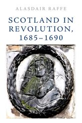 Scotland in Revolution, 1685-1690 - Edinburgh Scholarship Online