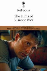 ReFocus: The Films of Susanne Bier$