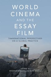 World Cinema and the Essay FilmTransnational Perspectives on a Global Practice