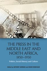 The Press in the Middle East and North Africa, 1850-1950 – Politics, Social History and Culture | Edinburgh Scholarship Online
