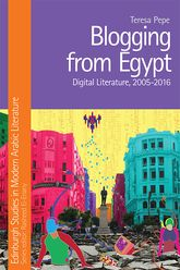 Blogging from Egypt – Digital Literature, 2005-2016 - Edinburgh Scholarship Online