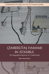 Cemberlitas Hamami in Istanbul – The Biographical Memoir of a Turkish Bath - Edinburgh Scholarship Online