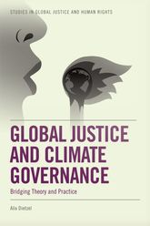Global Justice and Climate GovernanceBridging Theory and Practice