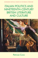 Italian Politics and Nineteenth-Century British Literature and Culture