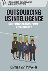 Outsourcing US IntelligenceContractors and Government Accountability