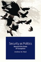 Security as PoliticsBeyond the State of Exception