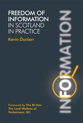 Freedom of Information in Scotland in Practice | Edinburgh Scholarship Online